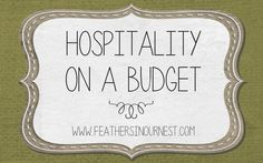 Feathers in Our Nest: hospitality -- many blog posts with great ideas and inspiration for Biblical hospitality