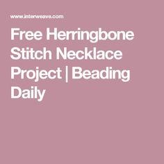 Free Herringbone Stitch Necklace Project | Beading Daily