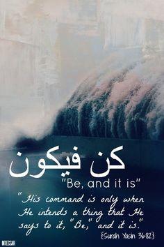 Be and It Is !!! SubhanAllah Alhamdulilah Allahu Akbar سبحان الله وبحمده سبحان الله العظيم