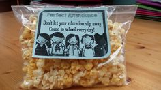 Weekly Student Attendance Incentive Quote w/treat:  made them for the entire school just to motivate them to come to school every day!