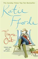 Thyme Out- my first Katie Fforde book now I have all of them and most on audio too