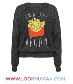 I'm not a regular vegan, I'm a lazy vegan. My favorite vegetable is french fries. This funny and lazy shirt is perfect for any vegan or the vegan in your life!