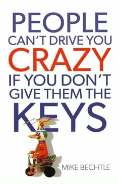 People Can't Drive You Crazy If You Don't Give Them the Keys by Mike Bechtle,http://www.amazon.com/dp/080072111X/ref=cm_sw_r_pi_dp_8rJesb1415G8ECYZ
