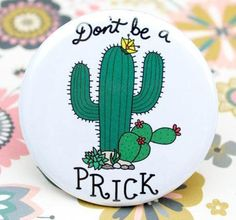 Don't be a prick Fridge Magnet