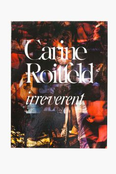 Irreverent by Carine Roitfield  Editorial Rizzoli, 2011