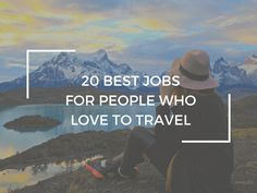 The 20 Best Jobs for People who Love to Travel  via WORLD OF WANDERLUST http://www.worldofwanderlust.com/20-best-jobs-people-love-travel/