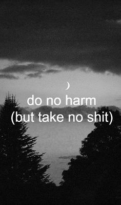 do no harm (but take no shit) #witchcraft