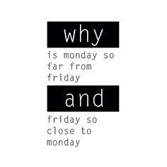 #Monday #Friday #quote