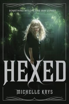 Hexed (The Witch Hunter #1) by Michelle Krys