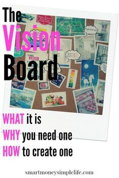 The Vision Board: what it is, why you need one and how to create it | A vision board is a venue for images that catch your eye or stir your emotions, use it to keep them at the front of your mind, where they can then work their magic. Read on to learn how to put your own together. #VisionBoard #LawOfAttraction - Smart Money, Simple Life