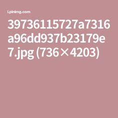 39736115727a7316a96dd937b23179e7.jpg (736×4203)