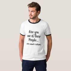 Are You One of Those People Who Read Tshirts? T-Shirt - funny quotes fun personalize unique quote