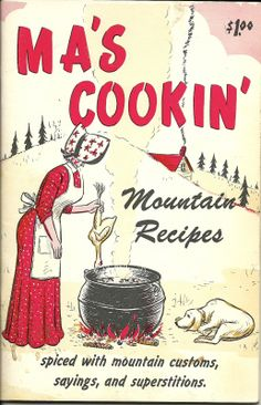 I have this! LOVE Vintage Cookbooks: Ma's Cookin' Mountain Recipes #appalachia