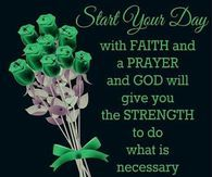 Start Your Day With Faith And A Prayer Good Morning Morning Quotes Funny Funny Good Morning Quotes Good Morning Funny
