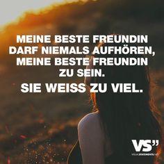 Visual Statements®️ Meine beste Freundin darf niemals aufhören, meine beste Freundin zu sein. Sie weiss zu viel. Sprüche/ Zitate/ Quotes/ Freundschaft / Liebe / Beste Freundin/ tiefgründig / lustig / schön / nachdenken