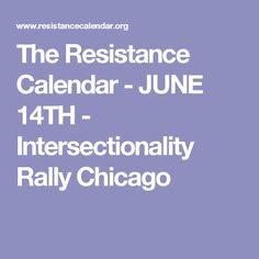 The Resistance Calendar - JUNE 14TH - Intersectionality Rally Chicago