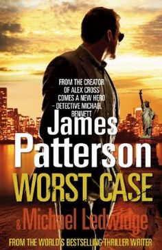 Worst Case by James Patterson-  Michael Bennet Series book