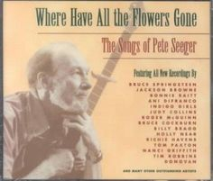 Various - Where Have All the Flowers Gone: Songs of Peter Seeger