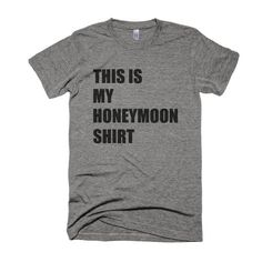 Wear this on your honeymoon or just at home if you want to feel like youre still in the honeymoon stage! S I Z I N G: I print on Bella + Canvas tri-blend UNISEX SHIRTS, so this means they usually run big for most women. I suggest ordering a size down but it is ALWAYS up to the customer to order what size they need. Sizing chart is up in the photos, as well as below. U N I S E X / M E N S S I Z I N G: Extra Small: 31-34 inches Small: Chest 34-37 inches Medium: Chest 38-41 inches Large: Che...