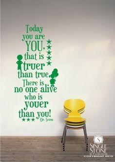 Dr. Seuss - Fun Quote for my little guy's bedroom wall. Vinyl Wall Art, Wall Decal Sticker, Your Word, Fun Quotes, Best Quotes, Favorite Quotes, Life Quotes, Bedroom Wall, Classroom Birthday