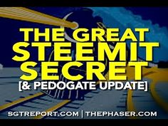 THE GREAT STEEMIT SECRET [& Pedogate Update]