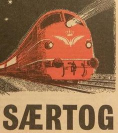 DSB særtog Old Posters, Train Posters, Railway Posters, Vintage Posters, Book Labels, Plakat Design, Tourism Poster, Types Of Lettering, Art Graphique