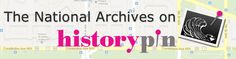 National Archives Has Joined Historypin - Sassy Jane Genealogy