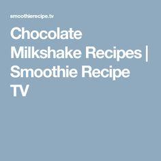 Chocolate Milkshake Recipes   Smoothie Recipe TV
