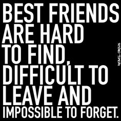Best friends are hard to find...