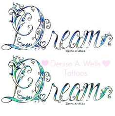 """Dream"" Tattoo Design by Denise A. Wells by ♥Denise A. Wells♥, via Flickr"