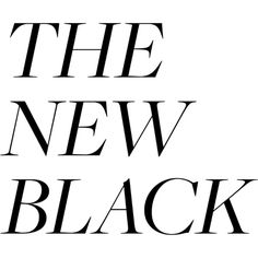 The New Black Text ❤ liked on Polyvore featuring text, words, titles, filler, phrases, quotes, article, magazine and saying