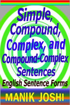 Writing compound complex sentences composition counts simple compound complex and compound complex sentences english sentence forms by fandeluxe Image collections