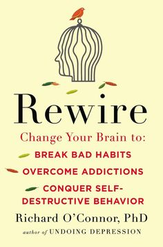 REWIRE: Change Your Brain to Break Bad Habits, Overcome Addictions,Conquer Self-Destructive Behavior ---- Rewire is essential reading for people and clinicians trying to improve their own life and the lives of everyone around them. Fascinating and powerfu Best Books To Read, I Love Books, Good Books, Reading Lists, Book Lists, Books For Self Improvement, Personal Development Books, Psychology Books, Inspirational Books