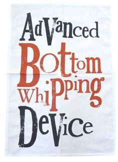 Bright Side Tea Towel - I will whoop your a$$, you have no idea how good I am with a towel >:)