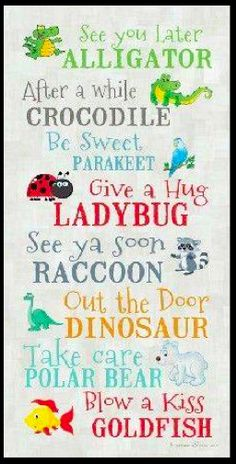 "These are super fun ""exit"" sayings for the classroom. Kiddos are sure to enjoy! Could also be call and response phrases. See You Later Alligator, Snow In Summer, Cool Kids, Just In Case, Me Quotes, Quotes Kids, Love My Kids Quotes, Happy Kids Quotes, Toddler Quotes"