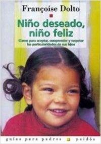 Niño deseado, niño feliz | Planeta de Libros