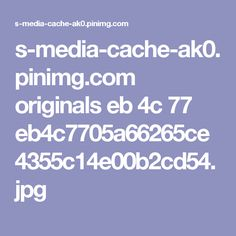 s-media-cache-ak0.pinimg.com originals eb 4c 77 eb4c7705a66265ce4355c14e00b2cd54.jpg