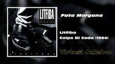 LITFIBA - Fata Morgana - Colpo Di Coda (1994) - [HQ]