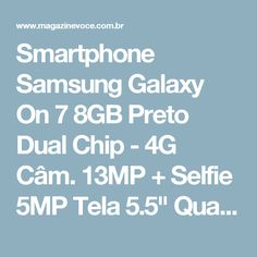 """Smartphone Samsung Galaxy On 7 8GB Preto Dual Chip - 4G Câm. 13MP + Selfie 5MP Tela 5.5"""" Quad Core - Magazine Rodymoreira"""