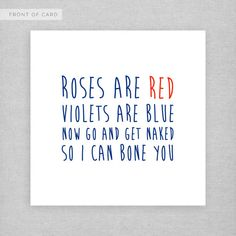 dirty roses are red poems for your boyfriend My Funny Valentine, Valentine Poems For Him, Naughty Valentines, Valentines Diy, Flirty Quotes For Him, Sexy Love Quotes, Naughty Quotes, Blue Quotes, Hard Quotes