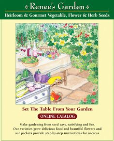 Renee's Garden Seeds - Online catalog of the finest heirloom and gourmet vegetable, flower and herb seeds for the home garden.