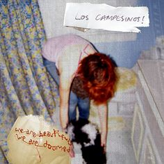 We Are Beautiful, We Are Doomed – Los Campesinos!