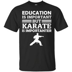 Hi everybody!   Education Is Important But Karate Is Importanter Funny Martial Arts Gift T-Shirt https://lunartee.com/product/education-is-important-but-karate-is-importanter-funny-martial-arts-gift-t-shirt/  #EducationIsImportantButKarateIsImportanterFunnyMartialArtsGiftTShirt  #EducationKarateFunnyArtsShirt #IsImportantShirt #ImportantKarateGift #ButKarateT #KarateIsGiftShirt #IsFunny #ImportanterMartialGiftT #FunnyMartialShirt #Martial
