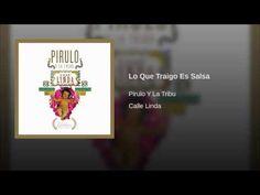 """""""Lo Que Traigo Es Salsa"""" - PIRULO Y SU TRIBU"""