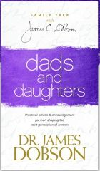 Dads and Daughters by Dr. James Dobson