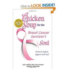Chicken Soup for the Breast Cancer Survivor's Soul: Stories to Inspire, Support and Heal (Chicken Soup for the Soul) [Paperback]