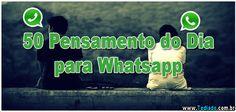 50 Pensamento do Dia para Whatsapp