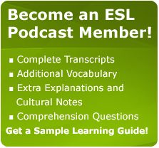 This is a handy site for listening classes. It offers a wide range of topics discussed in slow English. Thanks, ESL Podcast!