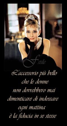 La fiducia The most beautiful accessory women should never forget to wear every morning is the TRUST INTO THEMSELVES.