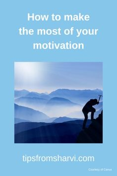 How to make the most of your motivation - Tips from Sharvi #motivation #success